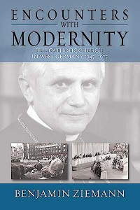 Benjamin Ziemann - Encounters with Modernity book cover.
